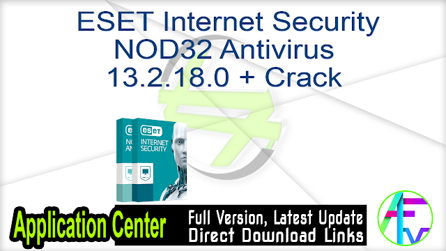 ESET Internet Security NOD32 Antivirus 13.2.18.0 + Crack