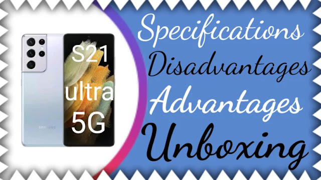 samsung galaxy s21 ultra 5g full specification, advantages and disadvantages