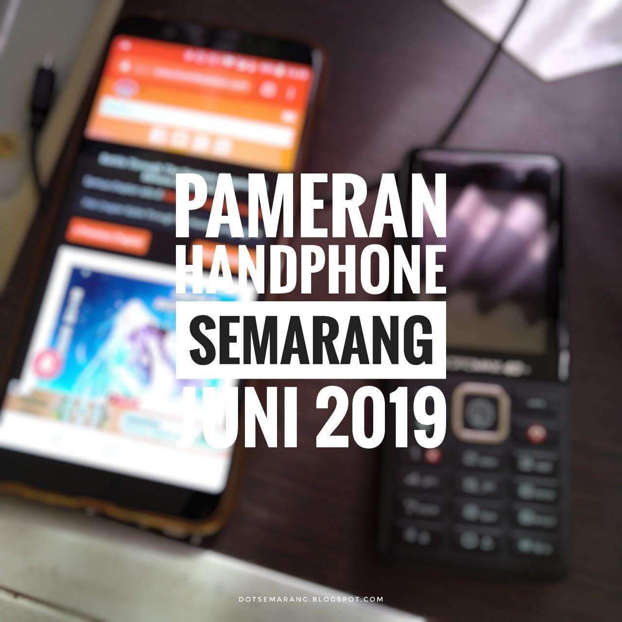 Jadwal Pameran Handphone di Semarang Bulan Juni 2019