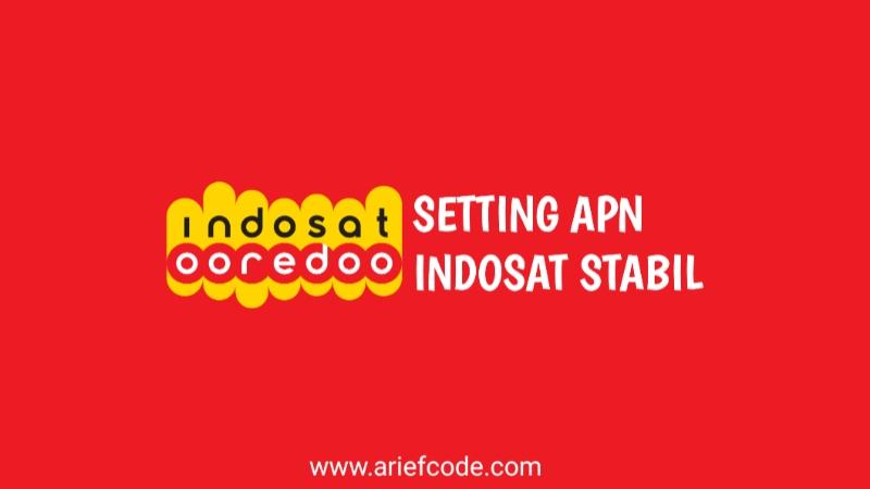Apn Indosat terbaru, apn Indosat tercepat, apn Indosat stabil