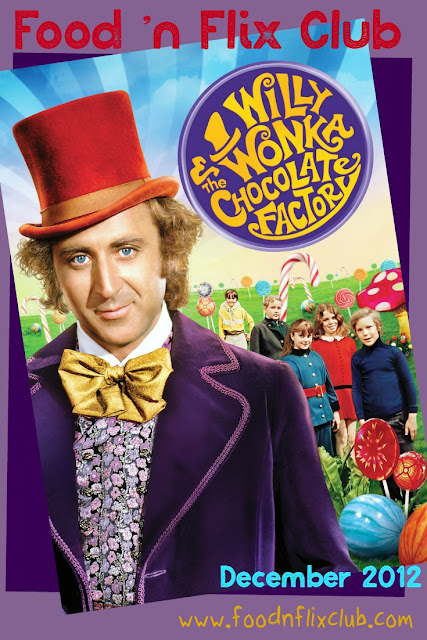 Willy Wonka and the Chocolate Factory - December 2012 Food 'n Flix pick