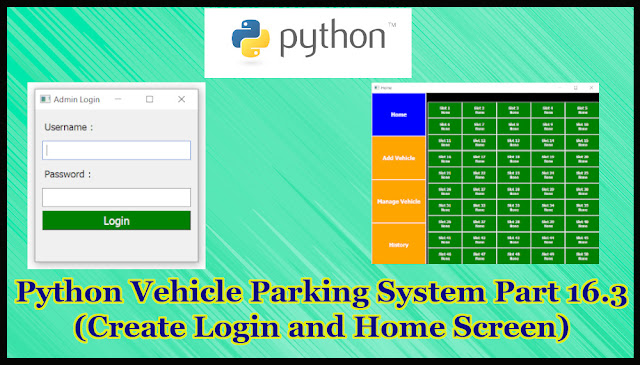 Python Vehicle Parking System Project Part 16.3 | Create LoginWindow and HomeScreen