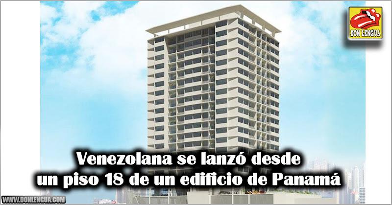 Venezolana se lanzó desde un piso 18 de un edificio de Panamá