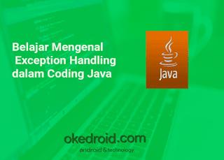 Belajar Mengenal Exception Handling dalam Coding Java