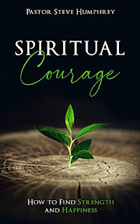 Spiritual Courage: How to Find Strength and Happiness book promotion sites Pastor Steve Humphrey