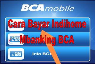 Cara Bayar Indihome Lewat Mbanking BCA