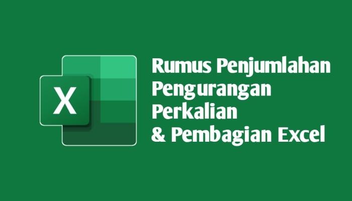 Rumus Excel Penjumlahan Pengurangan Perkalian dan Pembagian
