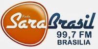Rádio Sara Brasil FM de Brasília DF  ao vivo