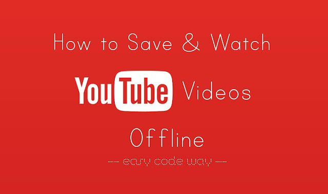 Save YouTube videos offline