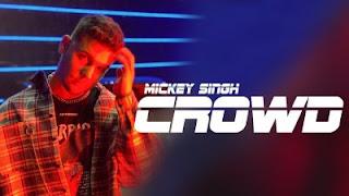 Crowd Lyrics Mickey Singh
