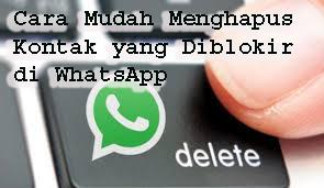 Cara Mudah Menghapus Kontak yang Diblokir di WhatsApp