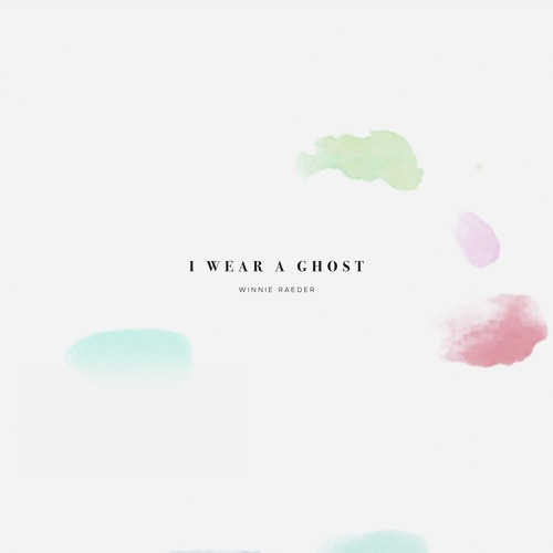 Winnie Raeder Unveils New Single 'I Wear A Ghost'