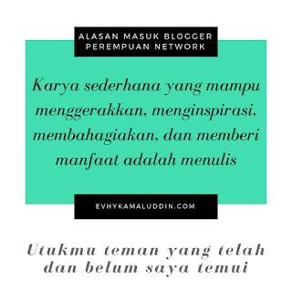 Alasan Masuk Blogger Perempuan Network Catatan Evhy