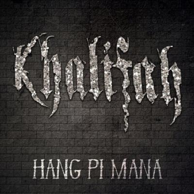 Khalifah - Hang Pi Mana