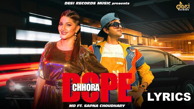 DOPE CHORA LYRICS  | MD Ft. Sapna Choudhary - The Lyrics House