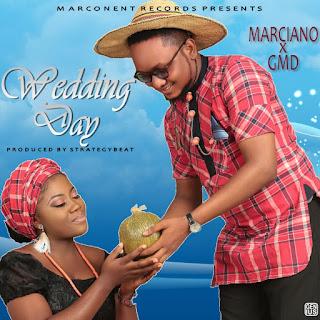 NEW MUSIC: Marciano X GMD  - Wedding Day