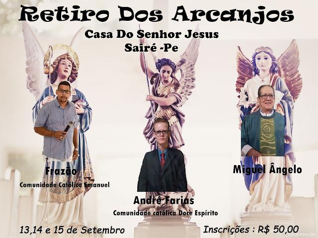 EVENTOS: Retiro dos Arcanjos será realizado em Sairé.