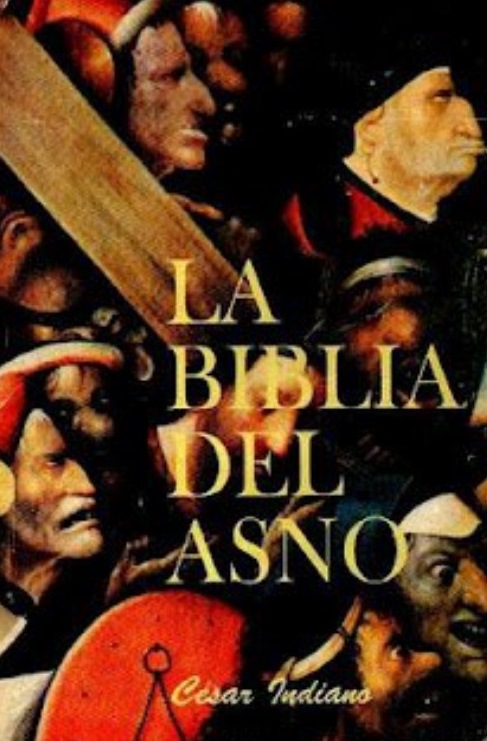La biblia del asno – Cesar Indiano