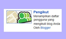 adalah widget yang menampilkan daftar pengguna yang mengikuti Blog teman Materi Sekolah    Cara Memasang Widget pengikut di Blog