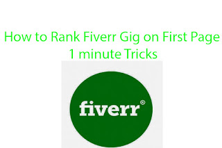 How to Rank Fiverr Gig on First Page 1 minute Tricks