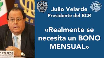Se necesita un BONO MENSUAL: Julio Velarde Presidente del BCR