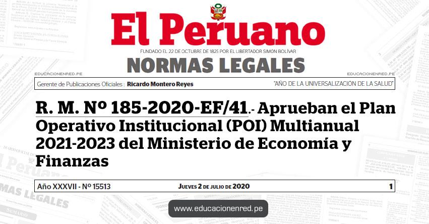 R. M. Nº 185-2020-EF/41.- Aprueban el Plan Operativo Institucional (POI) Multianual 2021-2023 del Ministerio de Economía y Finanzas