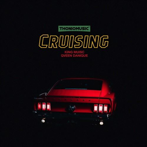 """Jamaican producer ThonioMusic releases """"Cruising"""" Ft Kyng Musiq, Qveen Danique"""