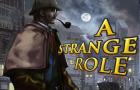 A Strange Role walkthorugh