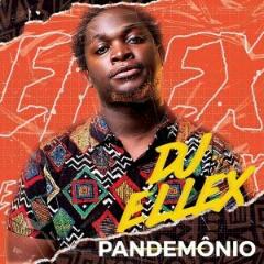 DJ Ellex - Pandemônio (EP) [Download]