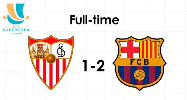 Hasil Sevilla vs Barcelona Skor Akhir 1-2 [Final Piala Super Spanyol 2018]