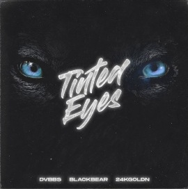 Tinted Eyes Lyrics - DVBBS Ft. 24kGoldn & blackbear