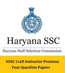 HSSC Craft Instructor Previous Year Question Papers