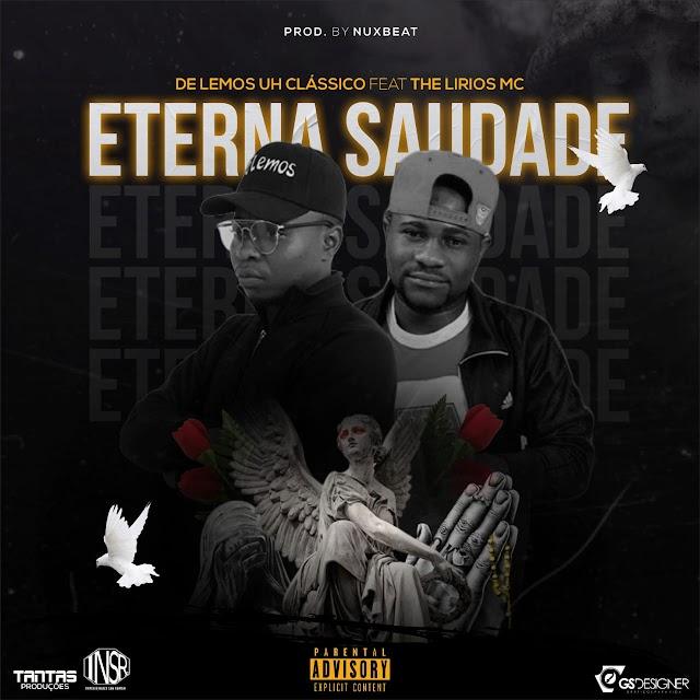 Delemo o Classico ft the Lirios Mc - Eterna Saudade (R&B) DOWNLOD MP3