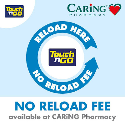Touch 'n Go Malaysia No Reload Fee CARiNG Pharmacy