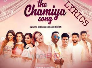 The Chamiya Song Lyrics - DJ Bravo Indian Pop (2019)