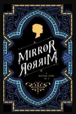 Novel Mirror, Mirror karya grey010 PDF Bahasa Indonesia