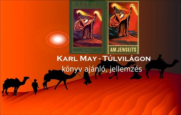 Karl May Túlvilágon könyv ajánló, jellemzés