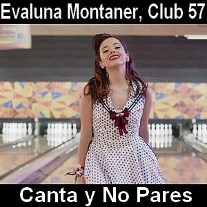 Evaluna Montaner, Club 57 - Canta y No Pares