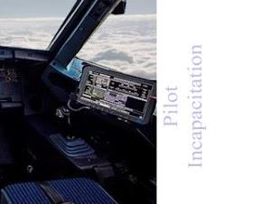 Pilot Incapacitation | What Happens If a Pilot is Incapacitated ?