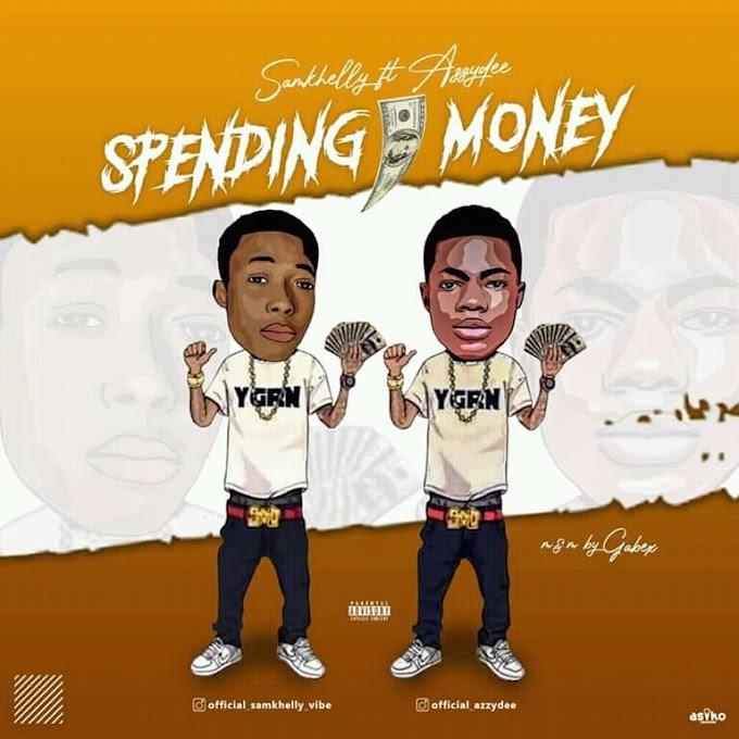 [Music]Samkhelly Spending Money