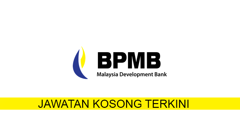 Kekosongan terkini di Bank Pembangunan Malaysia Berhad (BPMB)