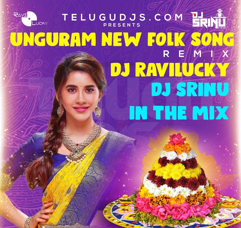 UNGURAME NEW FOLK SONG DJ RAVI LUCKY & DJ SRINU INTHE MIX