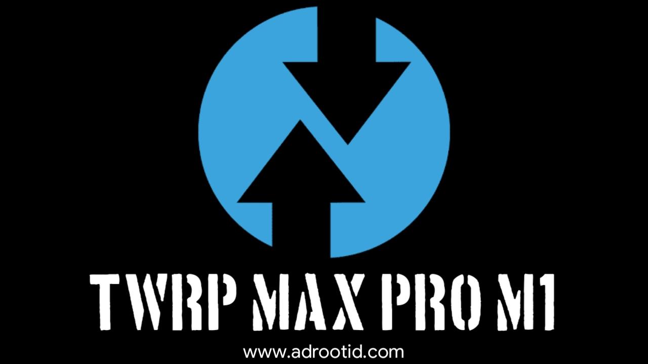 Cara Pasang TWRP Max Pro M1