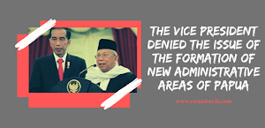 The Vice President Denied The Issue of The Formation of New Administrative Areas of Papua