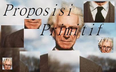 Deduksi ala Betrand Russell : Proposisi Primitif