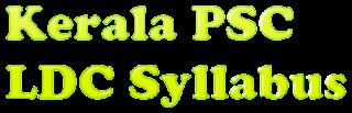 Kerala PSC LDC Syllabus 2019