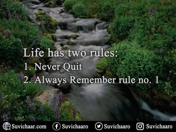 Life Has Two Rules- 1. Never Quit. 2. Always Remember Rule No. 1. .jpg