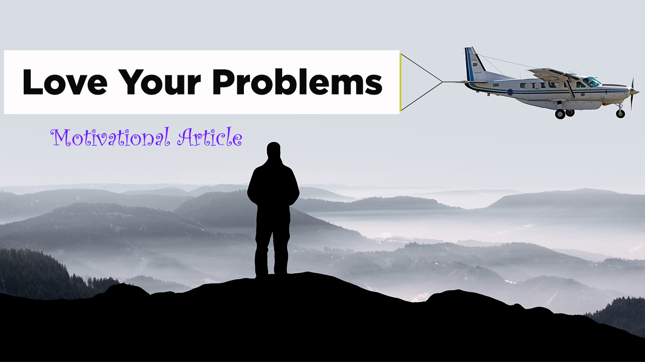 Love Your Problems - Motivational Article in English