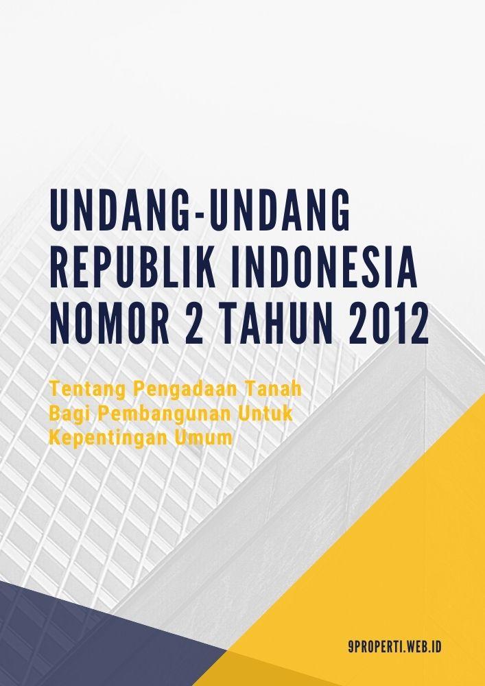 Undang-Undang Republik Indonesia Nomor 2 Tahun 2012