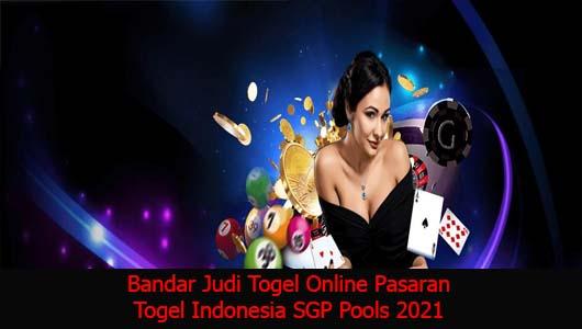 Bandar Judi Togel Online Pasaran Togel Indonesia SGP Pools 2021